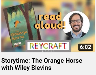 Storytime: The Orange Horse with Wiley Blevins